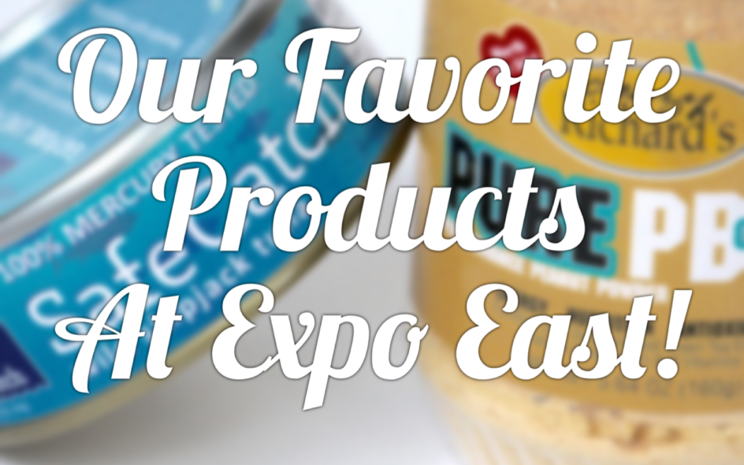 Our Favorite Companies at Expo East!